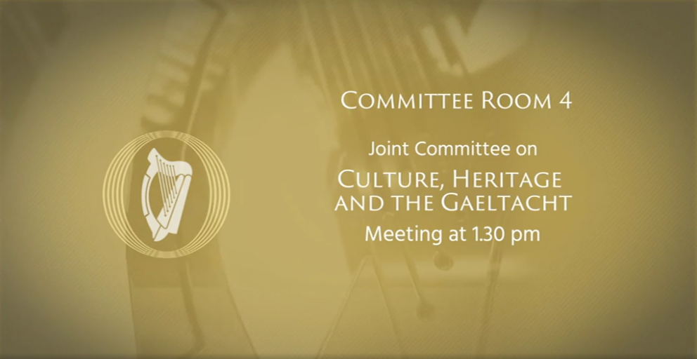 Presentation at the Joint Committee on Culture Heritage and the Gaeltacht
